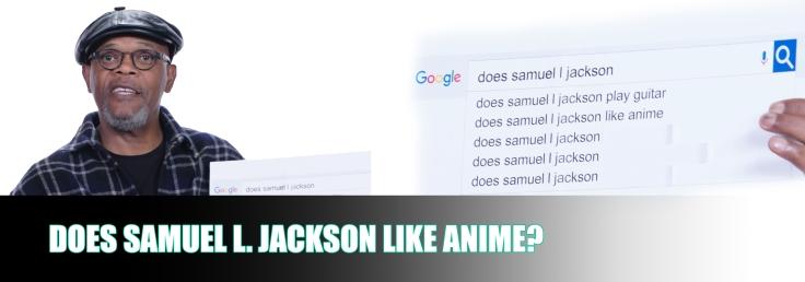 DoesSamuelLJacksonLikeAnime.jpg